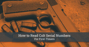 How to Read Colt Serial Numbers