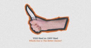 VG10 Steel vs. S30V Steel