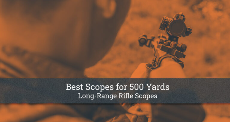 Best Scopes for 500 Yards
