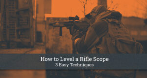 How to Level a Rifle Scope