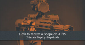 How to Mount a Scope on AR15