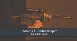 What is A Rimfire Scope-