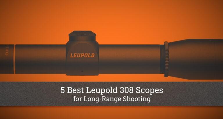 5 Best Leupold 308 Scopes