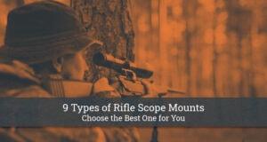 9 Types of Rifle Scope Mounts