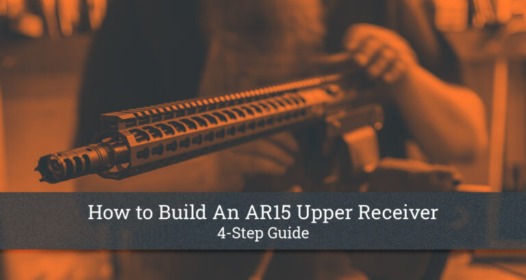 How to Build An AR15 Upper Receiver