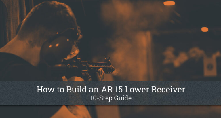 How to Build an AR 15 Lower Receiver