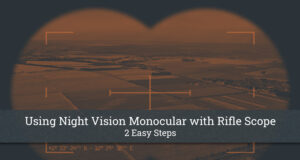 Using Night Vision Monocular with Rifle Scope