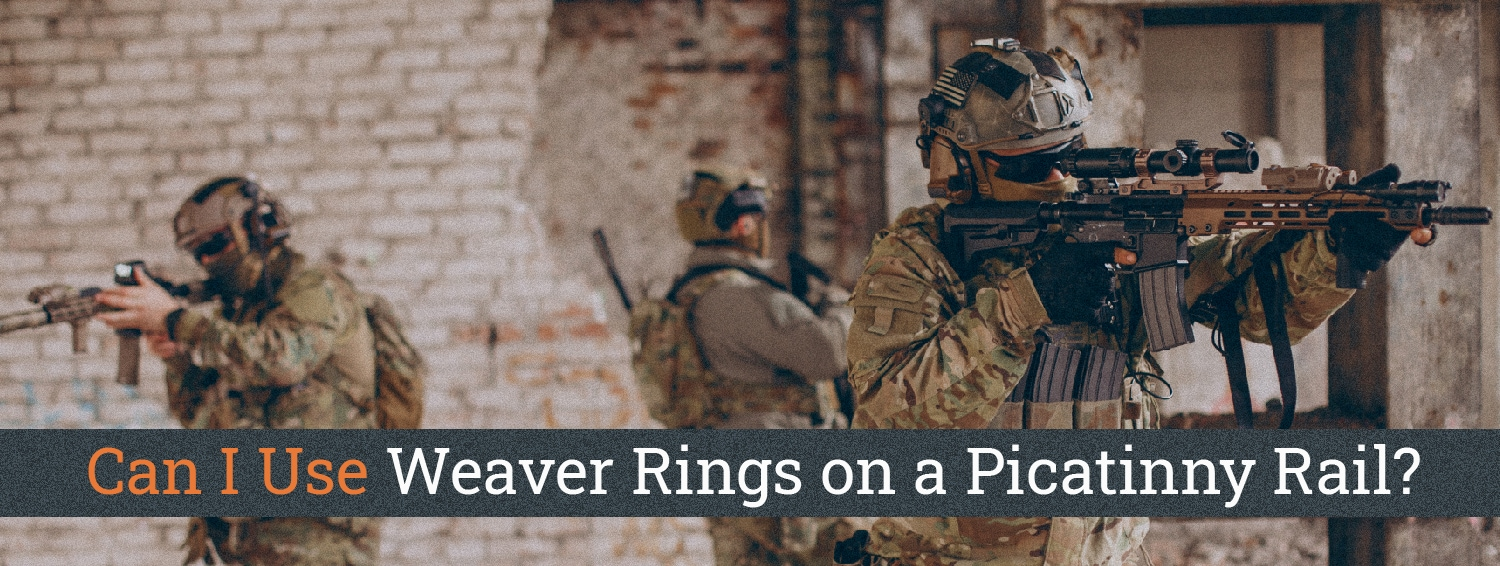 Can I Use Weaver Rings on a Picatinny Rail-