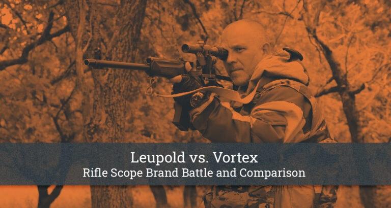 Leupold vs. Vortex Rifle Scope Brand Battle and Comparison