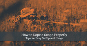 How to Dope a Scope Properly