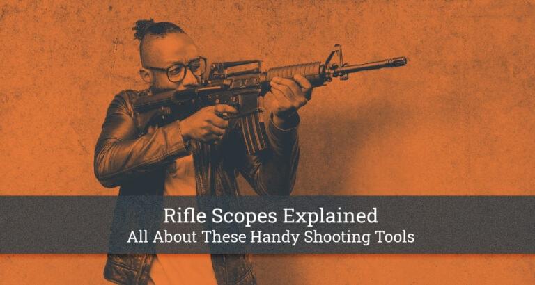 Rifle Scopes Explained