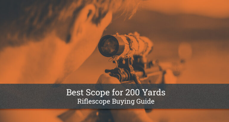 Best Scope for 200 Yards
