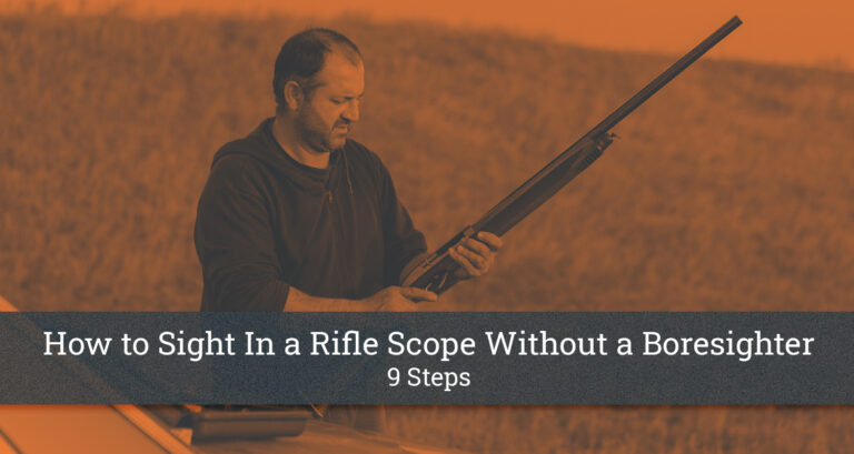 How to Sight In a Rifle Scope Without a Boresighter