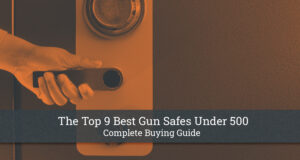 Best Gun Safes Under 500