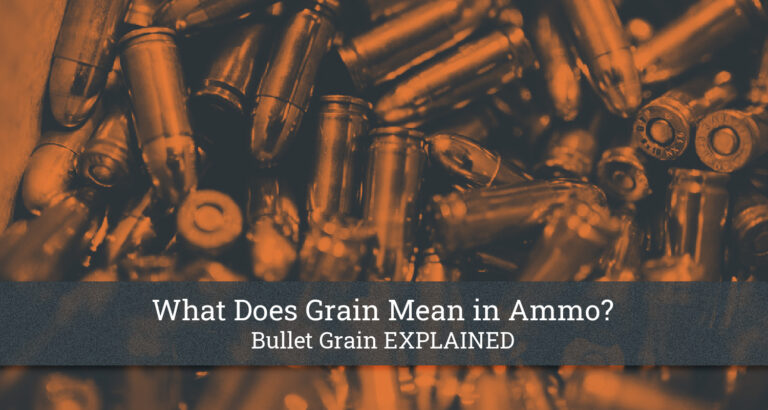 What Does Grain Mean in Ammo